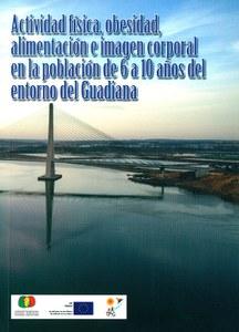 Actividad física, obesidad, alimentación e imagen corporal en la población de 6 a 10 años del entorno del Guadiana