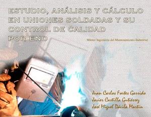 Estudio, análisis y cálculo en uniones soldadas y su control de calidad por end