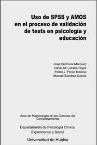 Uso de SPSS y AMOS en el proceso de validación de tests en psicología y educación